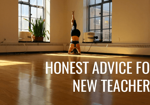 Honest Advice for New Yoga Teachers