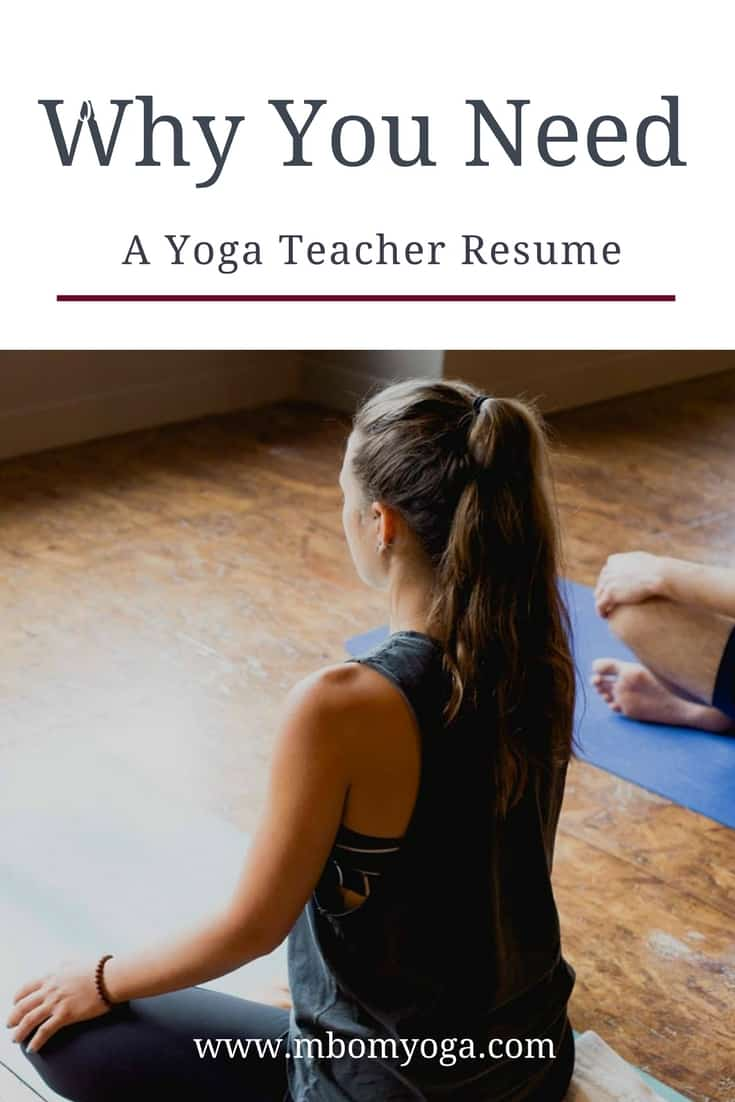 Why You Need A Yoga Teacher Resume M B Om Mastering The